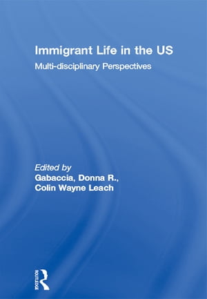 Immigrant Life in the US Multi-disciplinary Perspectives