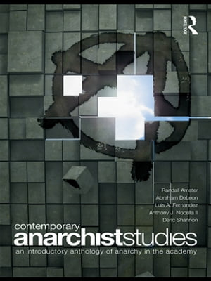Contemporary Anarchist Studies An Introductory Anthology of Anarchy in the Academy