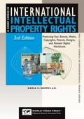 Short Course in International Intellectual Property Rights, 3rd: Protecting Your Brands, Marks, Copyrights, Patents, Designs and Related Rights Worldw