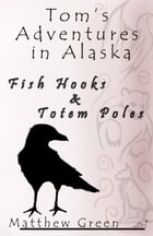 Fish Hooks and Totem Poles by Matthew Green