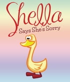 Shella Says She's Sorry: Children's Books and Bedtime Stories For Kids Ages 3-8 for Good Morals by Jupiter Kids