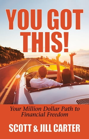 You Got This!: Your Million Dollar Path to Financial Freedom