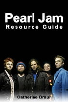 Pearl Jam Resource Guide by Catherine Braun