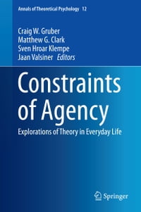 Constraints of Agency: Explorations of Theory in Everyday Life