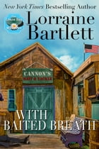 With Baited Breath by Lorraine Bartlett