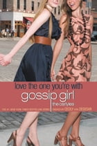 Gossip Girl, The Carlyles #4: Love the One You're With by Cecily Von Ziegesar
