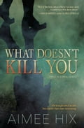 What Doesn't Kill You 8b3f328c-ef70-4cfb-a248-b676839af782