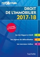 Top'Actuel Droit De L'Immobilier 2017-2018 by Sophie Bettini