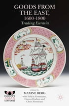 Goods from the East, 1600-1800: Trading Eurasia