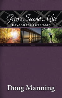 Grief's Second Mile: Beyond the First Year
