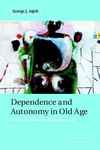 Dependence and Autonomy in Old Age
