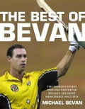 The Best of Bevan: The world's finest one-day cricketer recalls his most memorable moments 78abc9ad-db20-4d7a-bb74-7b95971dc3a6