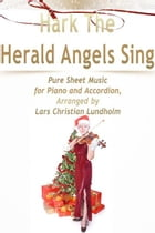 Hark The Herald Angels Sing Pure Sheet Music for Piano and Accordion, Arranged by Lars Christian Lundholm by Pure Sheet Music