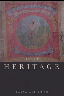 Book Uses of Heritage by Smith, Laurajane