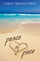 Peace by Piece by Carol Fragale Brill