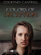 Colors of Deception: Demons of Saltmarch, #1 by Courtney Cantrell