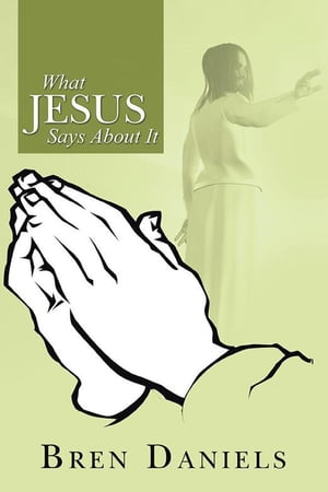 What Jesus Says About It