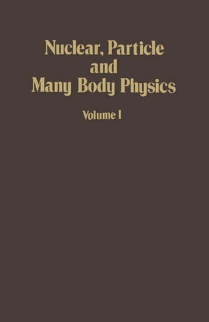 Nuclear,  Particle and Many Body Physics