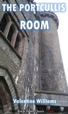The Portcullis Room by Valentine Williams