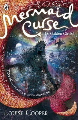 Book Mermaid Curse: The Golden Circlet by Louise Cooper