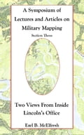 A Symposium of Lectures and Articles on Military Mapping Section Three: Two Views from Inside Lincoln's Office Promo Code