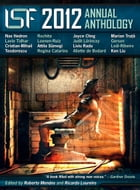 International Speculative Fiction 2012 Annual Anthology by Roberto Mendes and Ricardo Loureiro, eds.