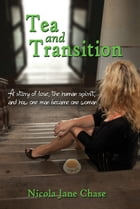 Tea and Transition by Nicola Chase