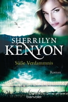 Süße Verdammnis: Roman by Sherrilyn Kenyon