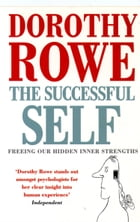 The Successful Self by Dorothy Rowe