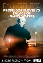 Professor Fluvius's Palace of Many Waters: Short Story by Paul Di Filippo