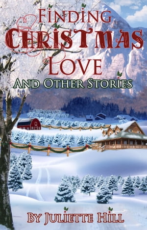 Finding Christmas Love and Other Stories