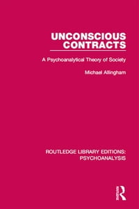 Unconscious Contracts: A Psychoanalytical Theory of Society