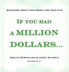 If You Had a Million Dollars...: Questions About Your Money and Your Life by Evelyn McFarlane