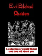 Evil Biblical Quotes: A Kobo collection of untold biblical text that will shock you by Jonathon Welles
