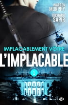 Implacablement vôtre: L'Implacable, T1 by Warren Murphy