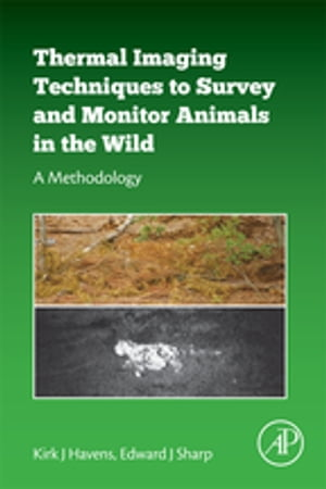 Thermal Imaging Techniques to Survey and Monitor Animals in the Wild A Methodology