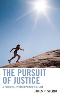The Pursuit of Justice: A Personal Philosophical History