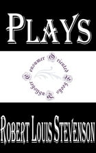 Plays of W. E. Henley and R. L. Stevenson by Robert Louis Stevenson