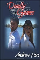 Deadly Games: Detective Thornton Series, #1 by Andrew Hess
