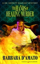 The Hands of Healing Murder by Barbara D'Amato