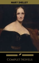 Mary Shelley: Complete Novels (Golden Deer Classics) by Mary Shelley