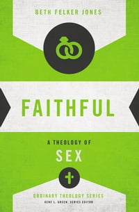 Faithful: A Theology of Sex