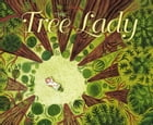 The Tree Lady Cover Image
