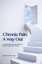 Chronic Pain: A Way Out by Stephen Colameco
