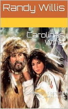 Carolinas Wind: a novel and the biography of Joseph Willis by Randy Willis