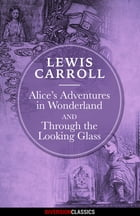 Alice's Adventures in Wonderland & Through the Looking-Glass (Diversion Illustrated Classics) by Lewis Carroll