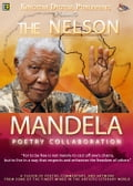THE NELSON MANDELA POETRY COLLABORATION (A Collection of Poetry, Commentary, and Artwork in Honour of Nelson Mandela) dfc61c7a-821c-4b4a-b2b3-1bb3e7944fd6