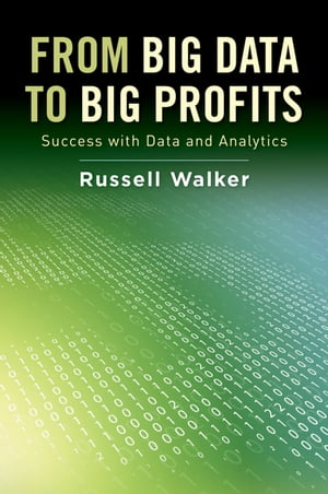 From Big Data to Big Profits Success with Data and Analytics