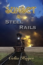 Sunset and Steel Rails by Celia Hayes
