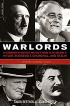 Warlords: An Extraordinary Re-creation of World War II through the Eyes and Minds of Hitler…